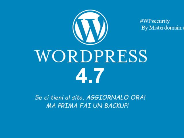 Nuova versione WordPress 4.7 – Aggiornate!