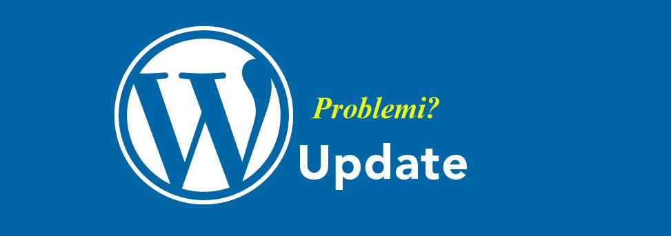 Ho aggiornato WordPress ma il sito si è scombinato, come posso ripristinare la precedente versione?